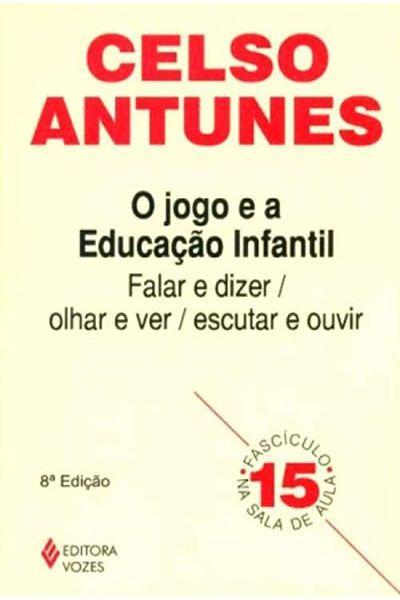 O Jogo e a Educação Infantil - Volume 15