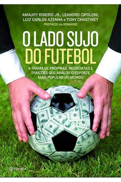 O Lado Sujo do Futebol
