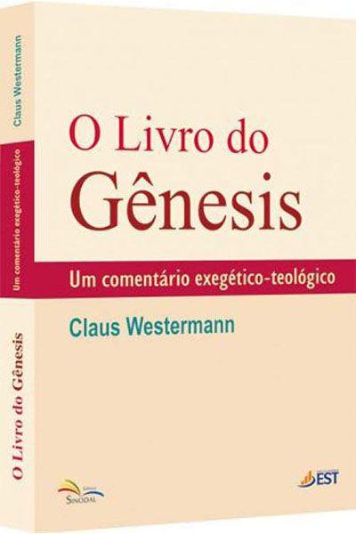 O Livro do Gênesis - Um Comentário Exegético-Teológico
