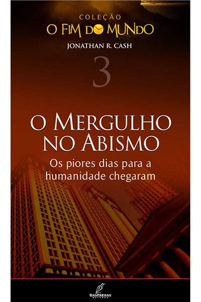 O Mergulho no Abismo - Col. O Fim do Mundo Vol. 3