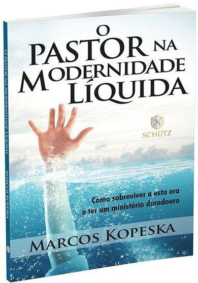 O Pastor na Modernidade Líquida