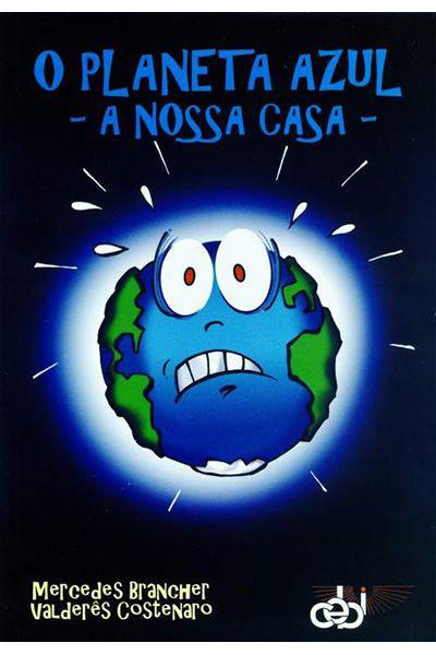 O Planeta Azul - A Nossa Casa