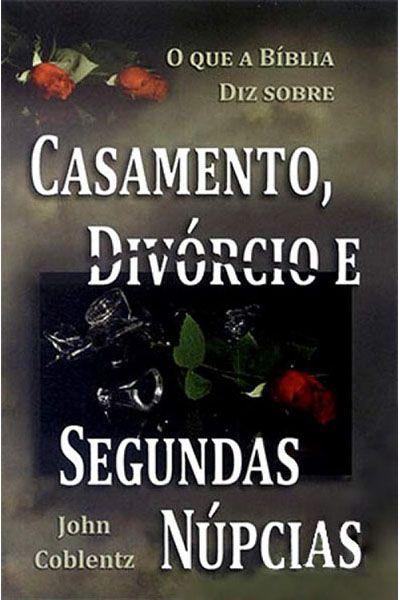 O que Diz a Bíblia Sobre Casamento, Divórcio e Segundas Núpcias