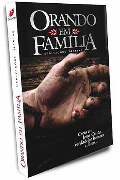Orando em Família - Meditações Diárias - 2010