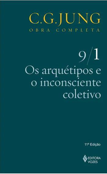 Os Arquétipos e o Inconsciente Coletivo - Vol. IX / 1