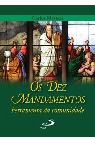 Os dez mandamentos: Ferramentas da comunidade