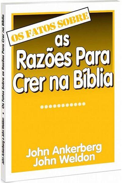 Os Fatos Sobre as Razões Para Crer na Bíblia