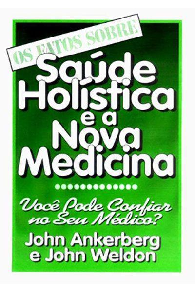 Os Fatos Sobre Saúde Holística e a Nova Medicina