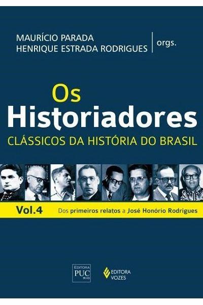 Os Historiadores - Clássicos da História - Vol. 4