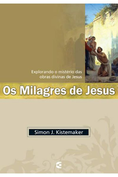 Os Milagres de Jesus - Ed. Cultura Cristã