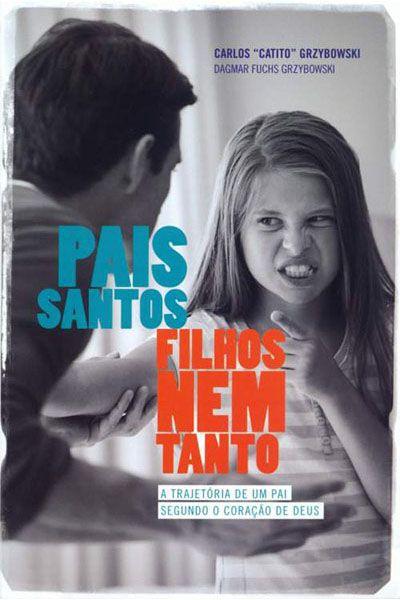 Pais Santos, Filhos Nem Tanto