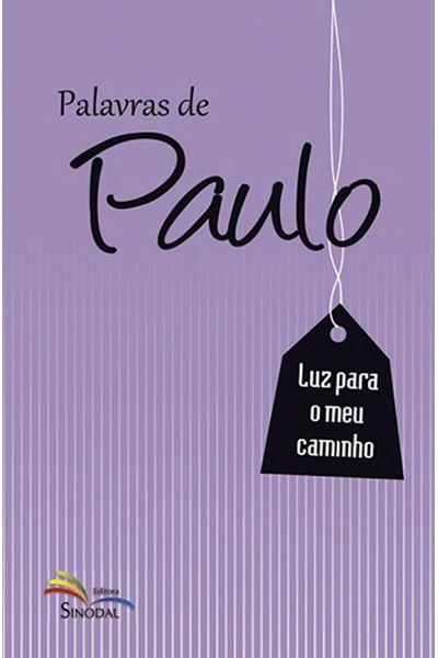 Palavras de Paulo - Luz Para o Meu Caminho