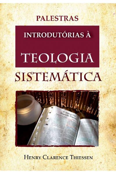 Palestras Introdutórias à Teologia Sistemática