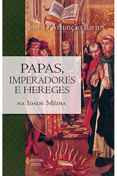 Papas, Imperadores e Hereges
