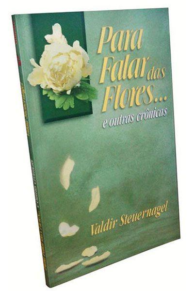 Para Falar das Flores... E Outras Crônicas