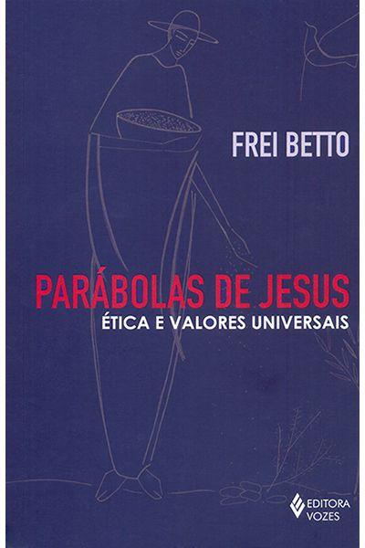 Parábolas de Jesus - Ética e Valores Universais