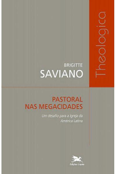 Pastoral nas Megacidades - Um Desafio Para a Igreja da América Latina
