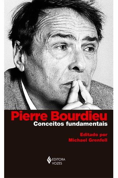 Pierre Bourdieu - Conceitos Fundamentais