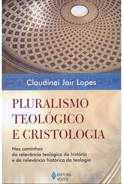 Pluralismo Teológico e Cristologia