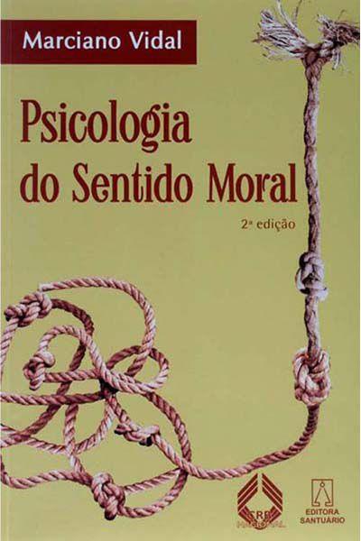 Psicologia do Sentido Moral - 2ª Edição