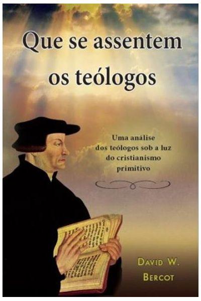 Que se Assentem os Teólogos