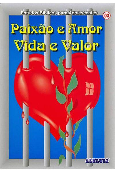 RED Aleluia - Adolescentes nº 03 - Paixão e Amor - Vida e Valor