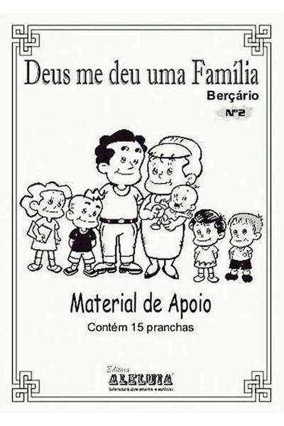 RED Aleluia - Berçário - Material de Apoio nº 02 - Deus me deu uma Família