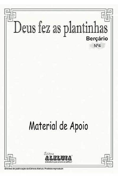 RED Aleluia - Berçário - Material de Apoio nº 04 - Deus fez as Plantinhas