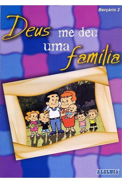 RED Aleluia - Berçário nº 02 - Deus Me Deu Uma Família