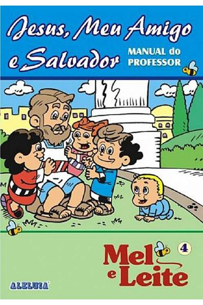 RED Aleluia - Professor - Mel e Leite nº 04 - Jesus, Meu Amigo e Salvador