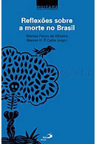 Reflexões Sobre a Morte no Brasil