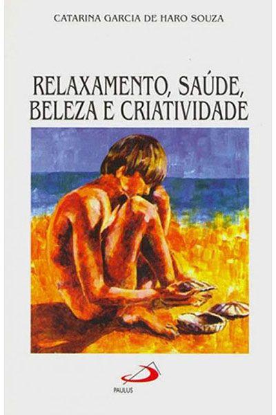 Relaxamento, Saúde, Beleza e Criatividade