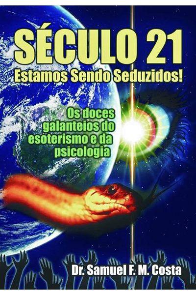 Século 21 - Estamos Sendo Seduzidos!