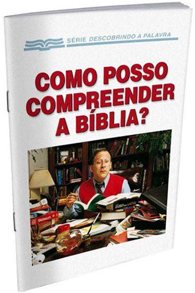 Série Descobrindo a Palavra - Como Posso Compreender a Bíblia?