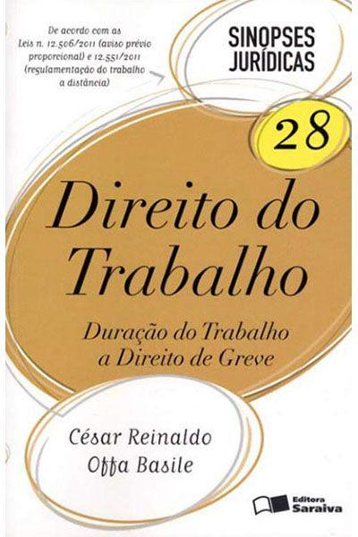 Sinopses Jurídicas 28 - Direito do Trabalho - Duração do Trabalho a Direito de Greve -  4ª Ed. 2012