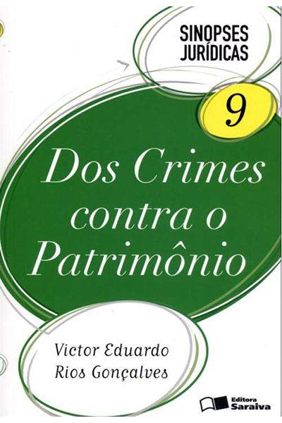 Sinopses Jurídicas 9 - Dos Crimes Contra o Patrimônio - 15ª Ed. 2012