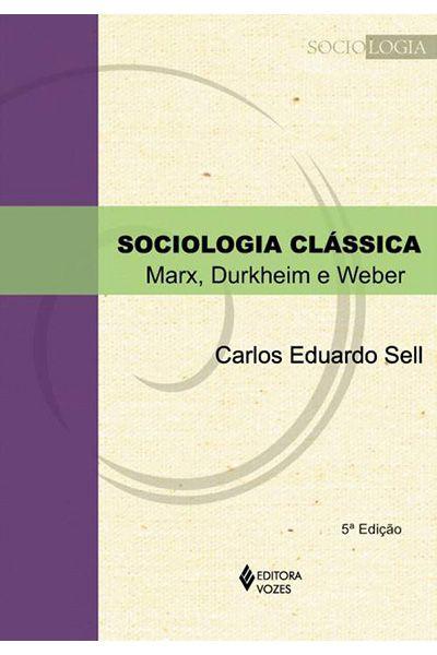 Sociologia Clássica - 5ª Edição