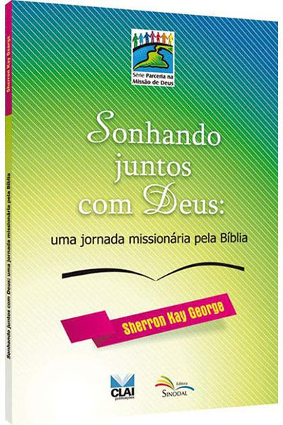Sonhando Juntos com Deus: Uma Jornada Missionária pela Bíblia