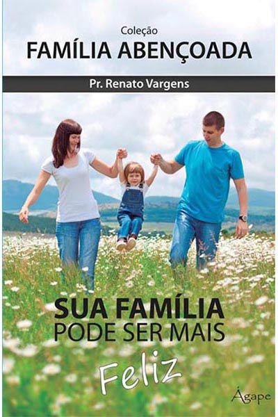 Sua Família Pode Ser Mais Feliz