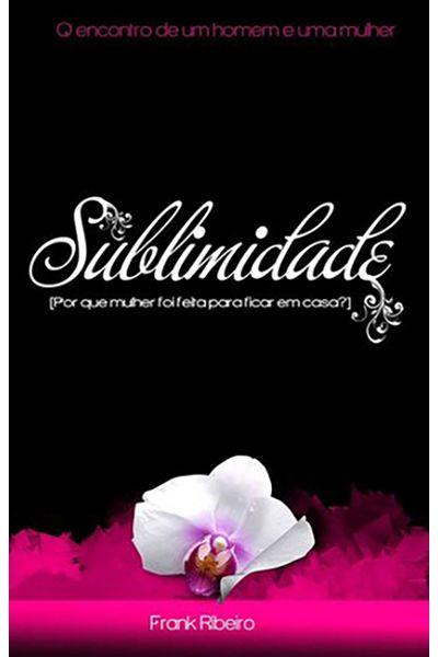 Sublimidade - O Encontro de um Homem e uma Mulher