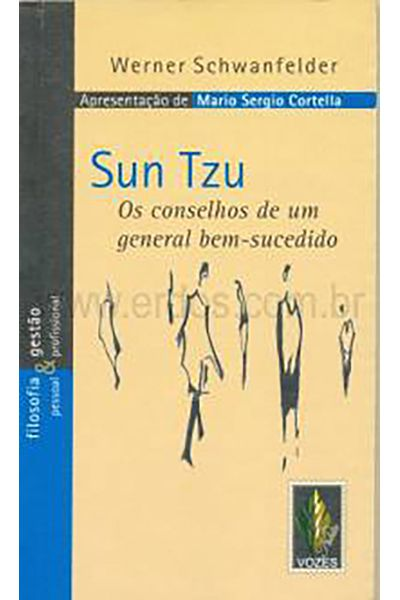Sun Tzu - Os Conselhos de um General Bem-Sucedido