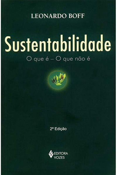 Sustentabilidade - O que é - O que não - 2ª Edição