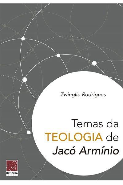 Temas da Teologia de Jacó Armínio