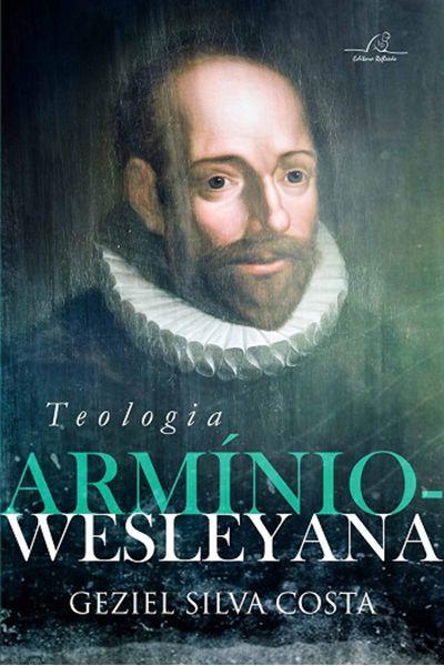 Teologia Armínio-Wesleyana
