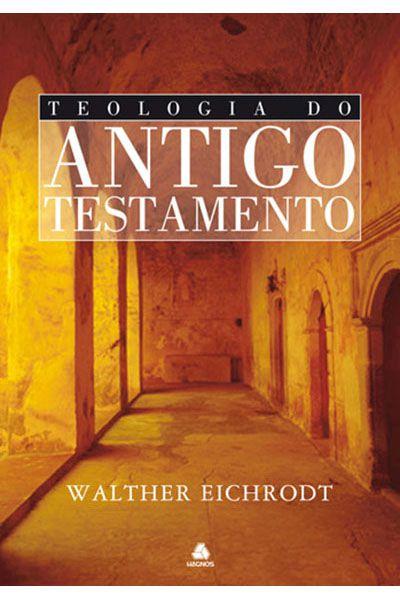 Teologia do Antigo Testamento - Hagnos
