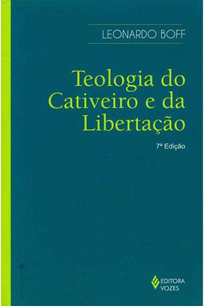 Teologia do Cativeiro e da Libertação - 7ª Edição