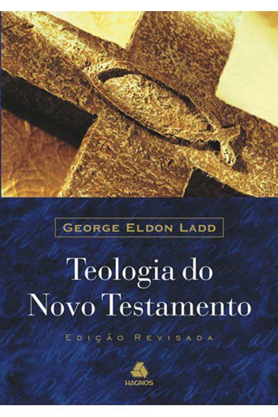 Teologia do Novo Testamento de Ladd