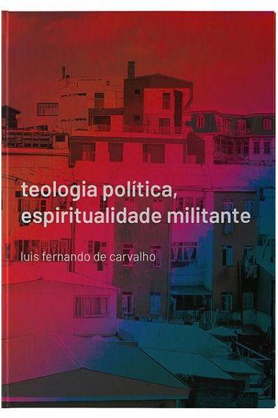 Teologia Política, Espiritualidade Militante
