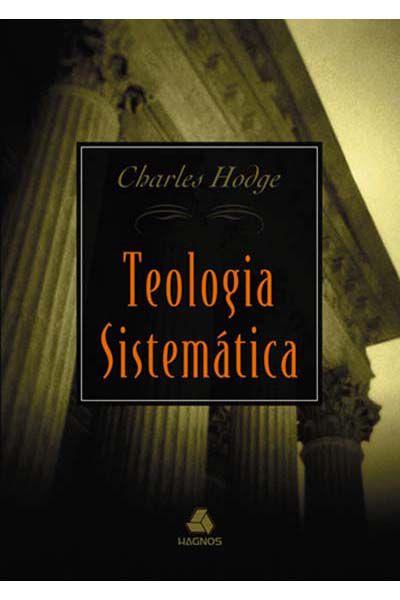 Teologia Sistemática de Charles Hodge