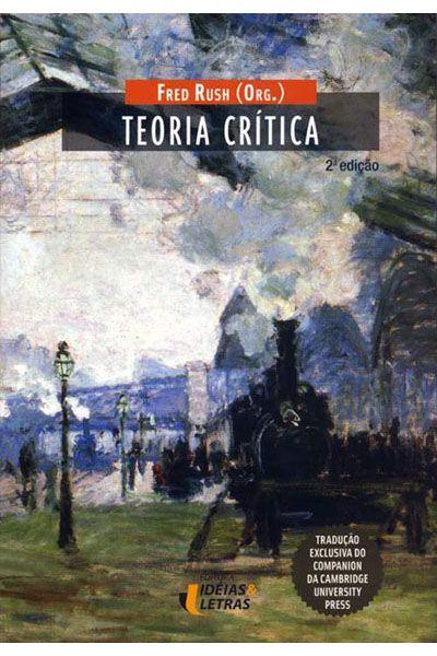 Teoria Crítica - 2ª Edição